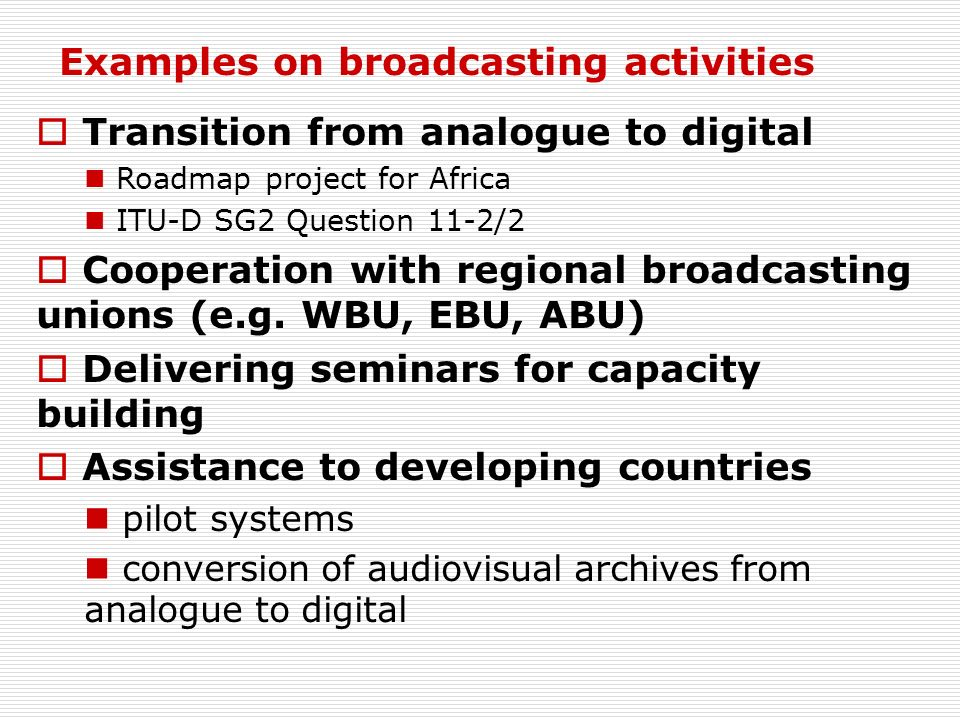 Examples on broadcasting activities