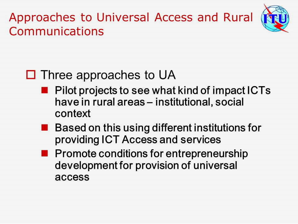 Approaches to Universal Access and Rural Communications