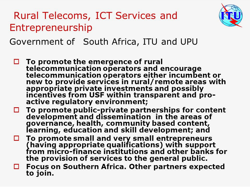 Rural Telecoms, ICT Services and Entrepreneurship Government of South Africa, ITU and UPU