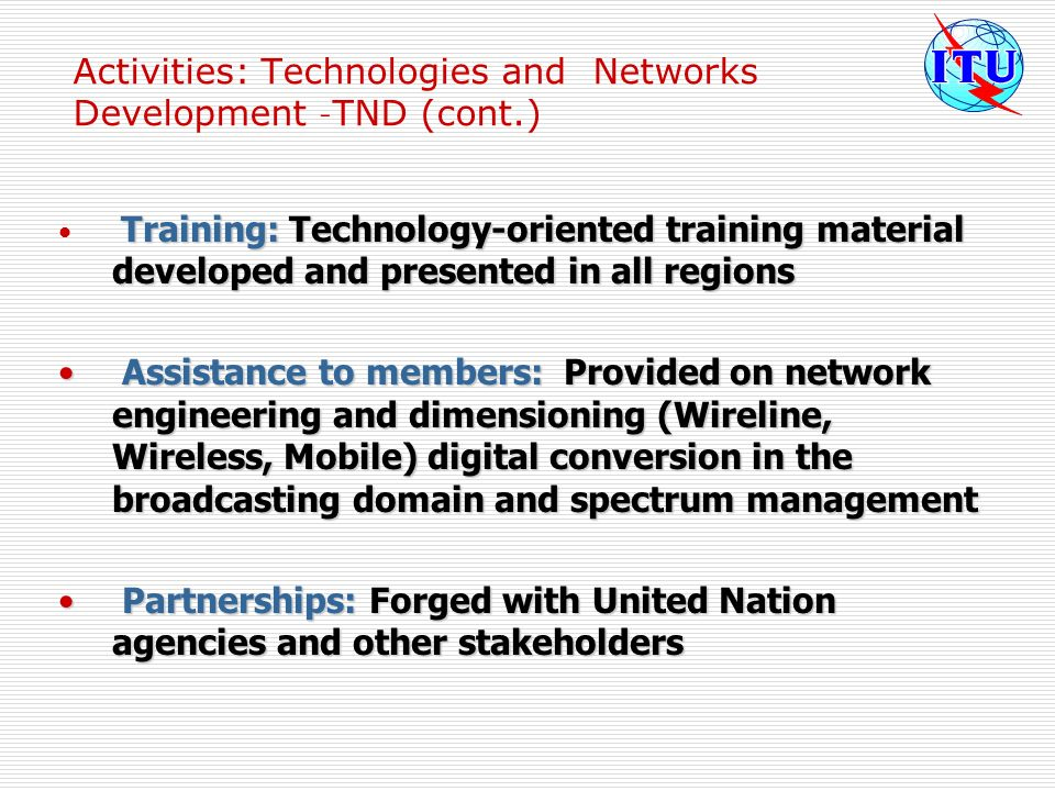 Activities: Technologies and Networks Development –TND (cont.)