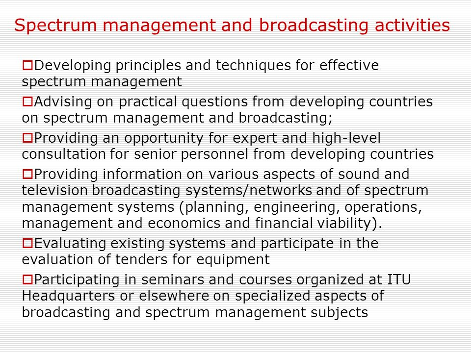 Spectrum management and broadcasting activities