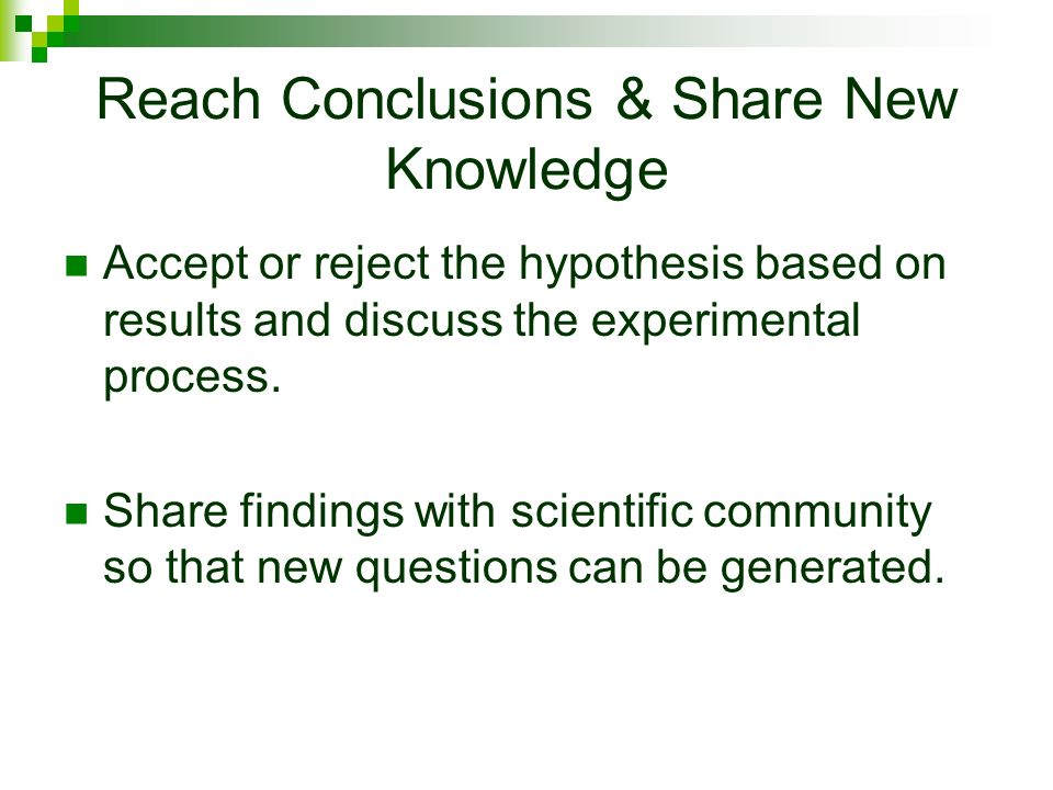 Reach Conclusions & Share New Knowledge