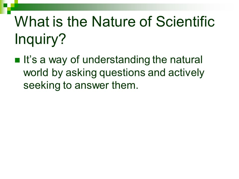 What is the Nature of Scientific Inquiry