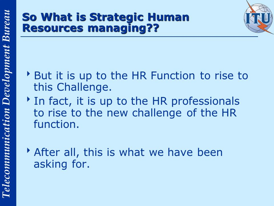 So What is Strategic Human Resources managing