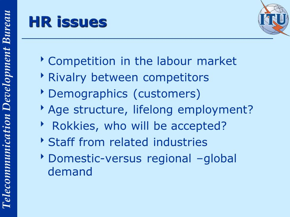 HR issues Competition in the labour market Rivalry between competitors