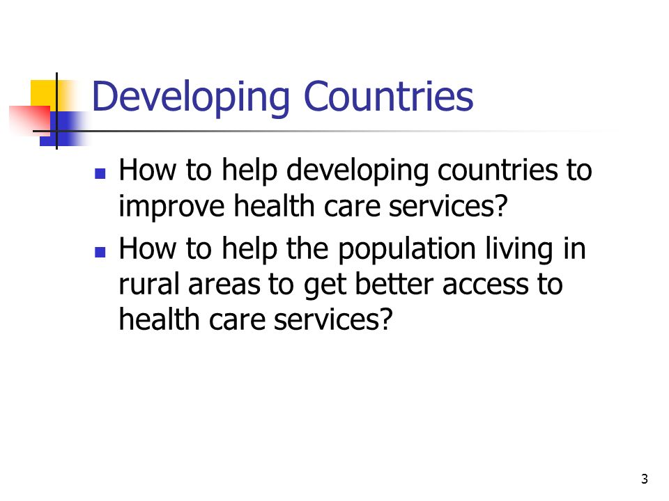 Developing Countries How to help developing countries to improve health care services