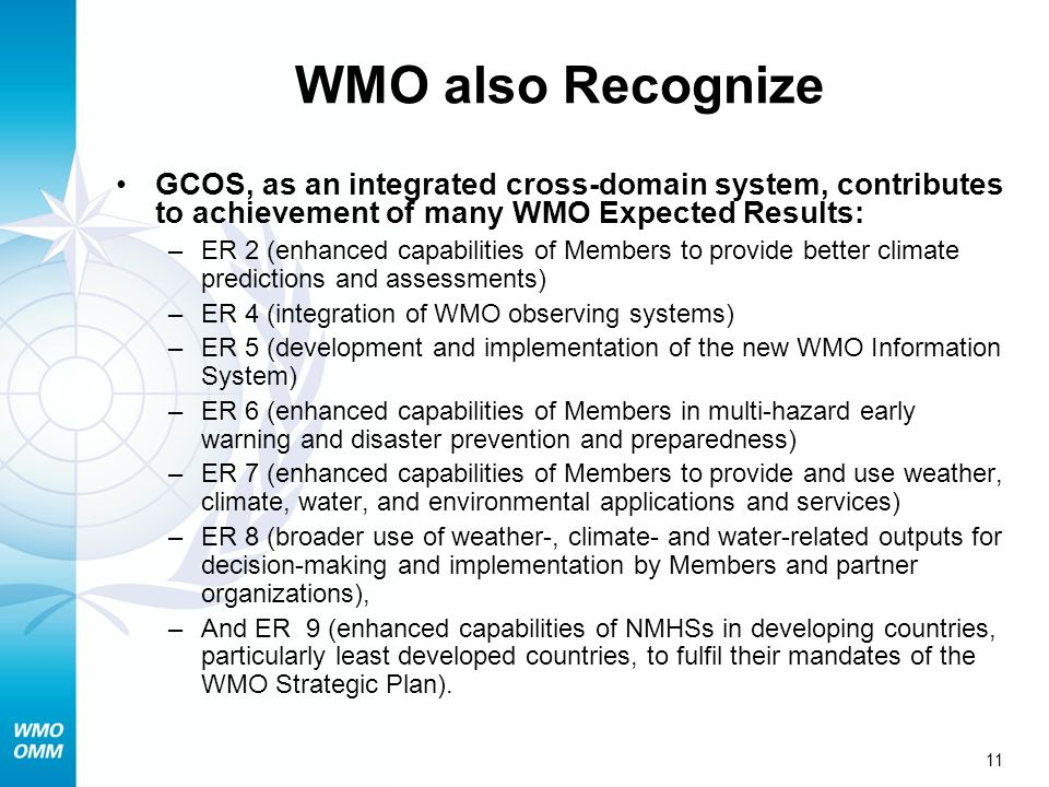 WMO also Recognize GCOS, as an integrated cross-domain system, contributes to achievement of many WMO Expected Results: