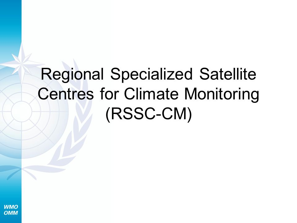Regional Specialized Satellite Centres for Climate Monitoring (RSSC-CM)