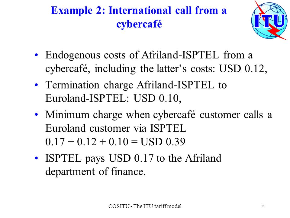 Example 2: International call from a cybercafé