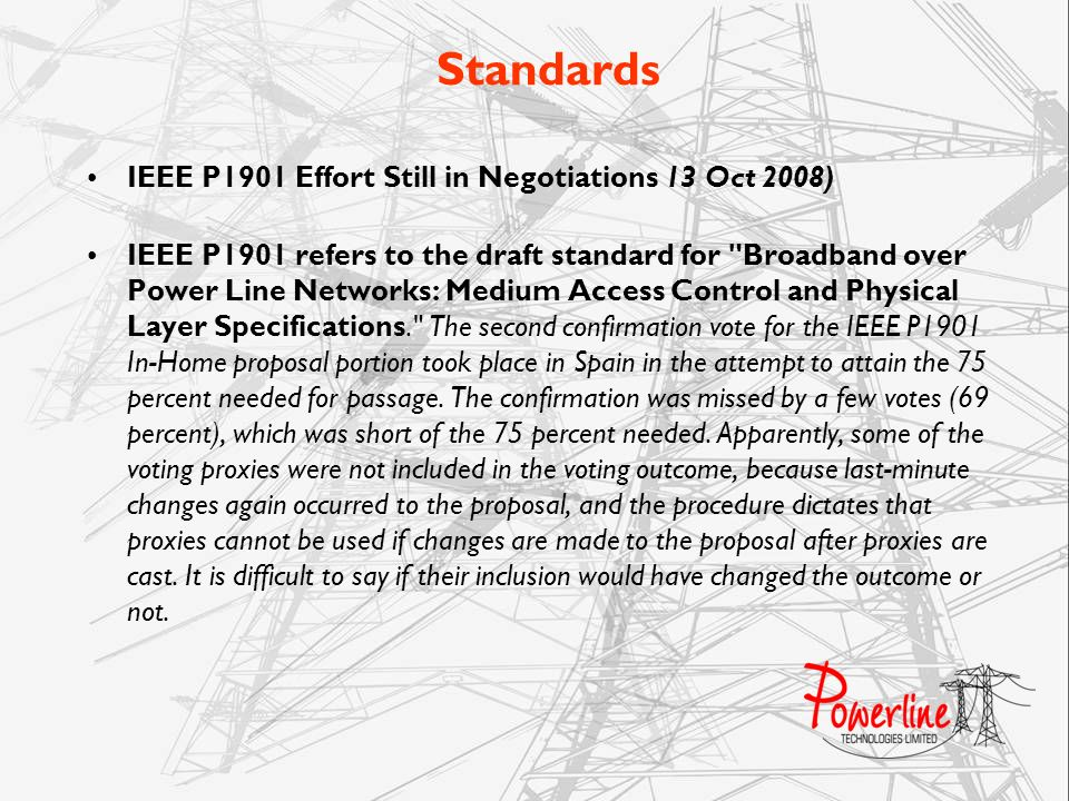 Standards IEEE P1901 Effort Still in Negotiations 13 Oct 2008)