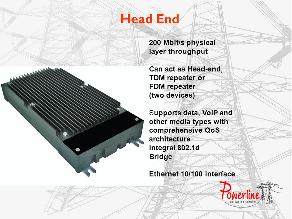 Head End 200 Mbit/s physical layer throughput Can act as Head-end,
