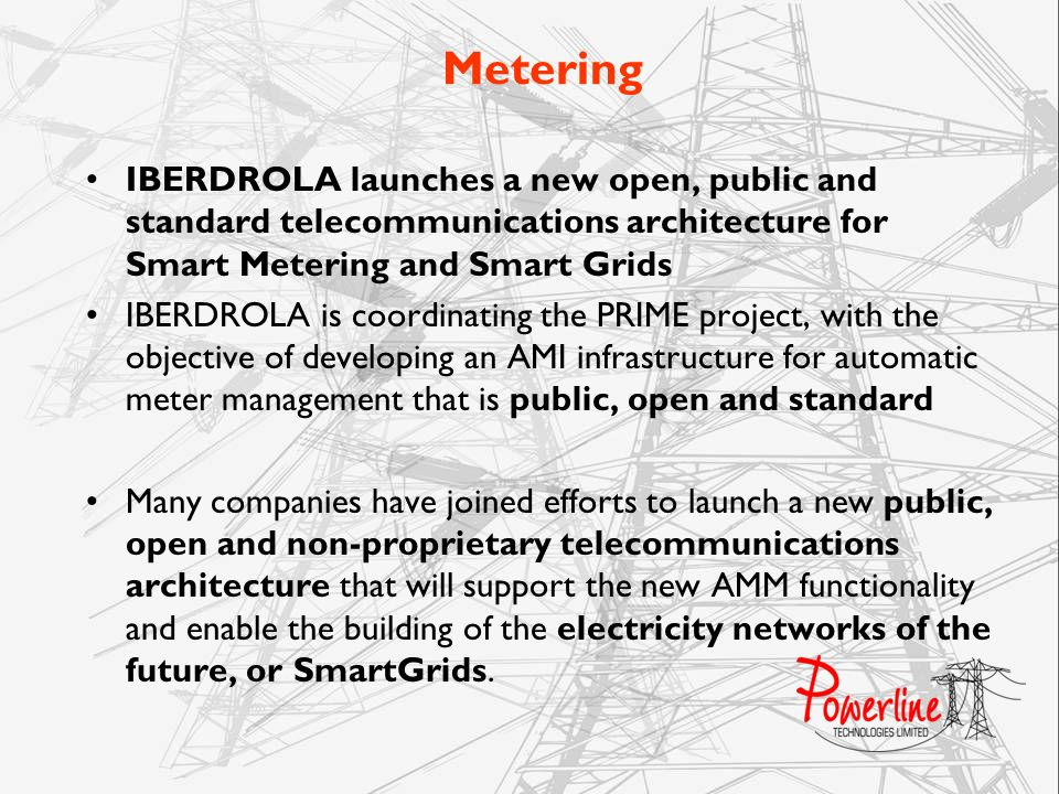 Metering IBERDROLA launches a new open, public and standard telecommunications architecture for Smart Metering and Smart Grids.