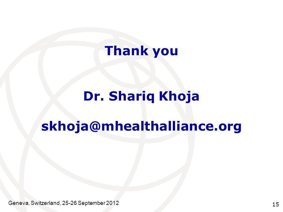 Thank you Dr. Shariq Khoja skhoja@mhealthalliance.org