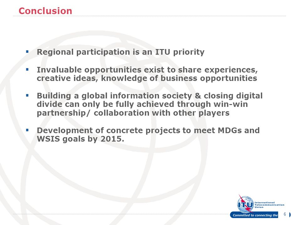Conclusion Regional participation is an ITU priority