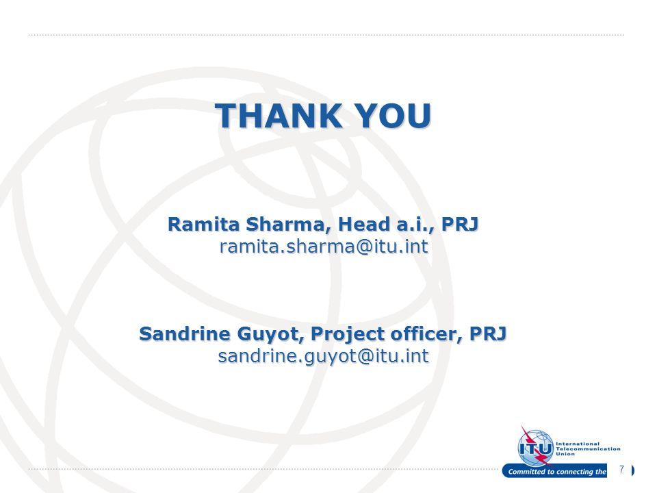 THANK YOU Ramita Sharma, Head a. i. , PRJ ramita. sharma@itu