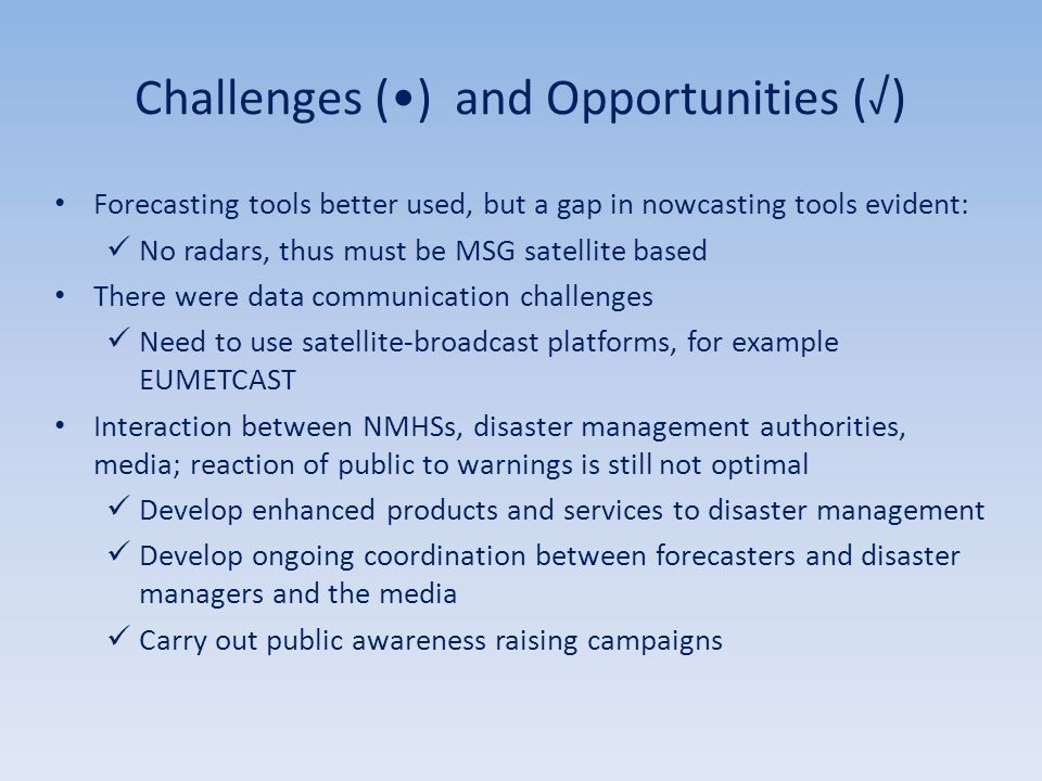 Challenges (•) and Opportunities (√)