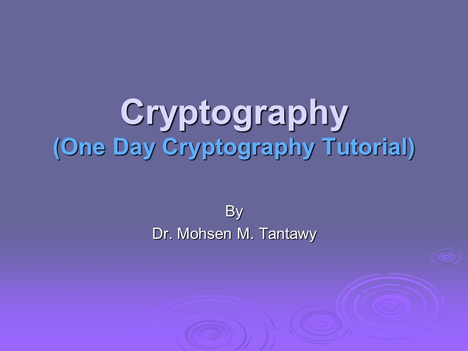 Cryptography (One Day Cryptography Tutorial)