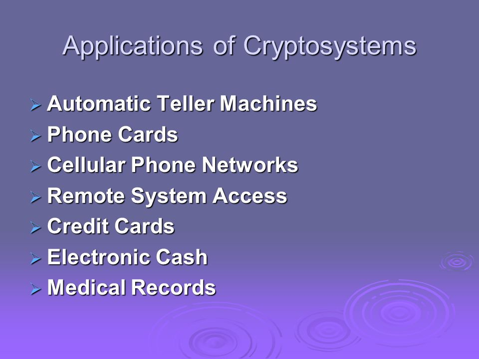 Applications of Cryptosystems