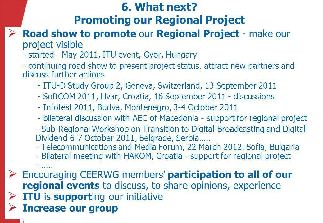 6. What next Promoting our Regional Project