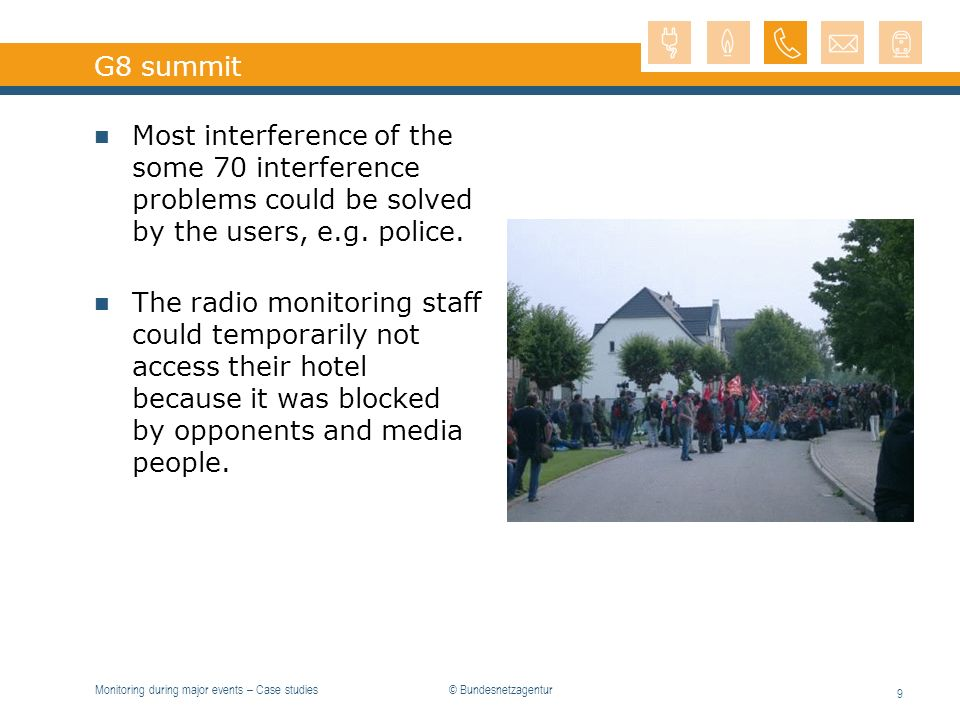 G8 summit Most interference of the some 70 interference problems could be solved by the users, e.g. police.