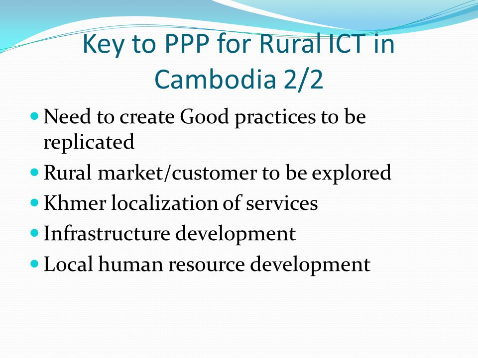 Key to PPP for Rural ICT in Cambodia 2/2