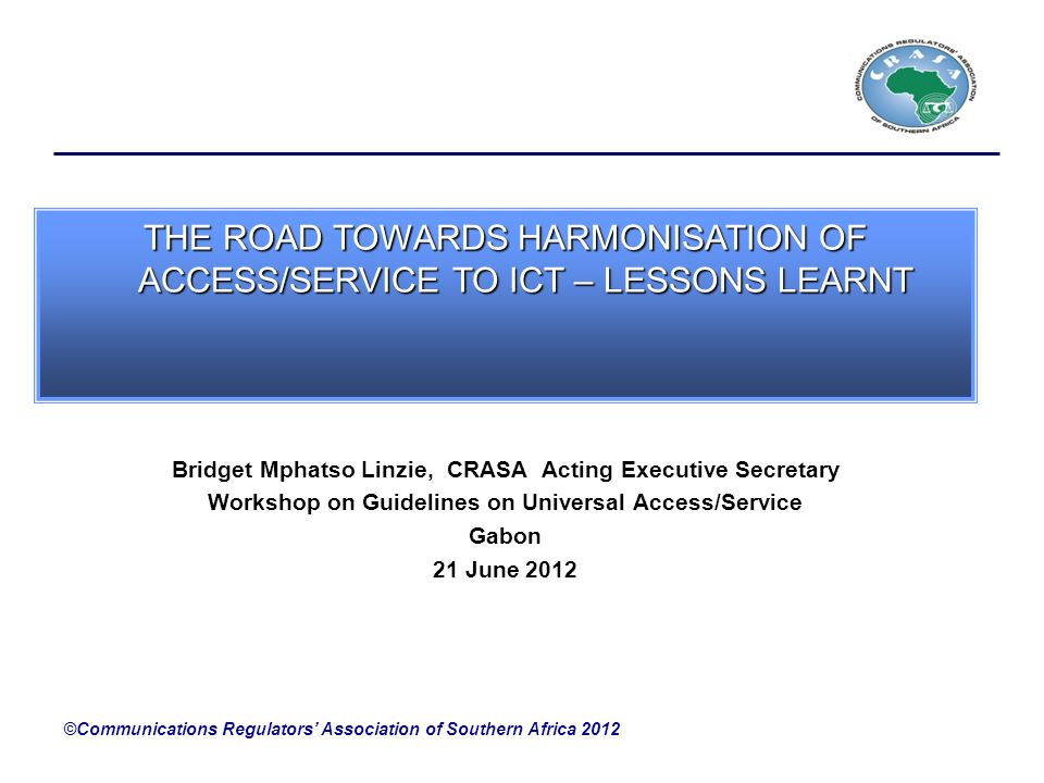 THE ROAD TOWARDS HARMONISATION OF ACCESS/SERVICE TO ICT – LESSONS LEARNT