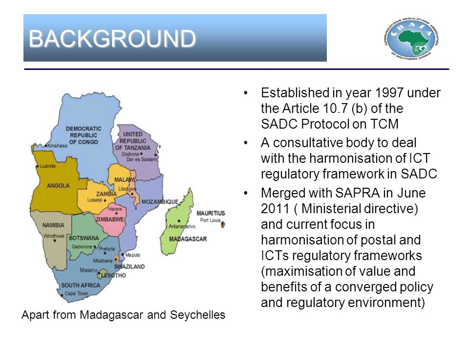 BACKGROUND Established in year 1997 under the Article 10.7 (b) of the SADC Protocol on TCM.