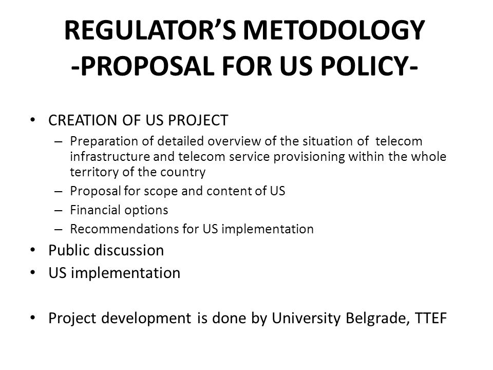 REGULATOR'S METODOLOGY -PROPOSAL FOR US POLICY-