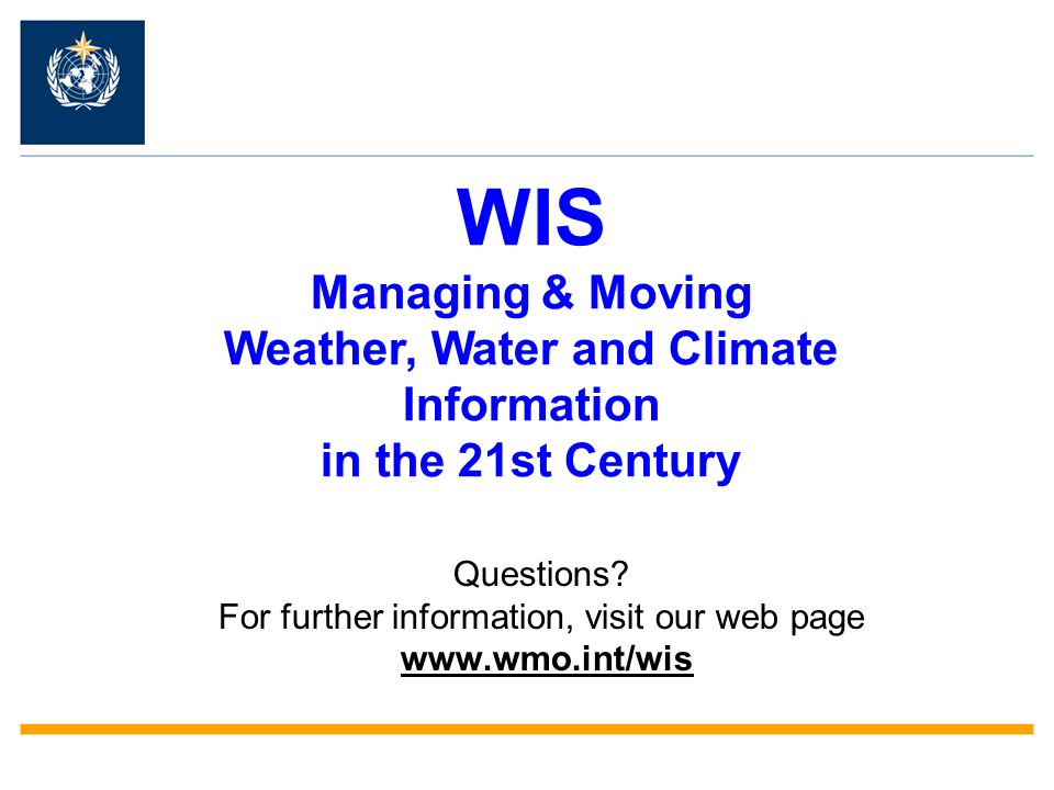 Questions For further information, visit our web page www.wmo.int/wis