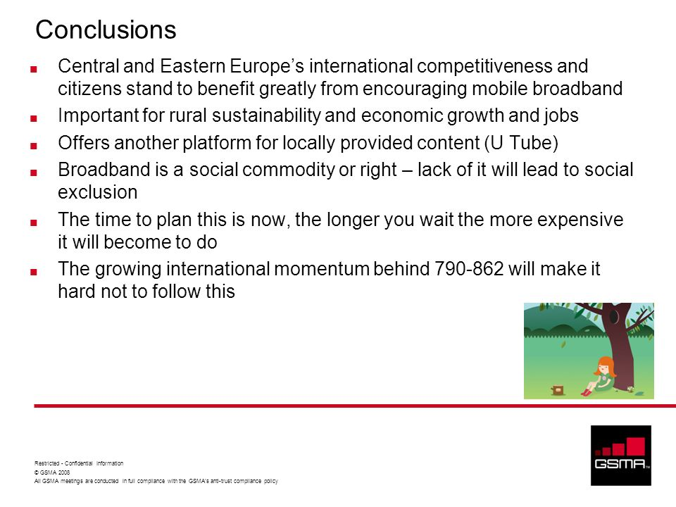 Conclusions Central and Eastern Europe's international competitiveness and citizens stand to benefit greatly from encouraging mobile broadband.
