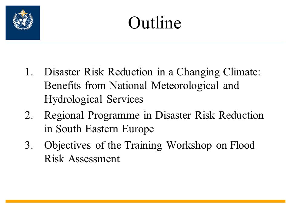 Outline Disaster Risk Reduction in a Changing Climate: Benefits from National Meteorological and Hydrological Services.