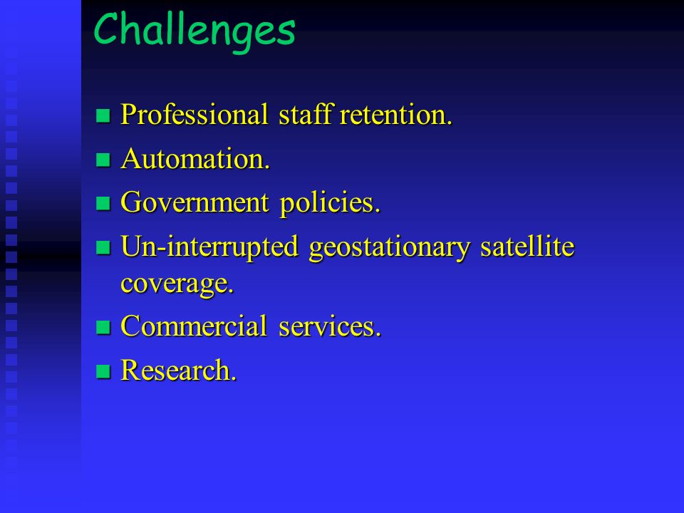 Challenges Professional staff retention. Automation.
