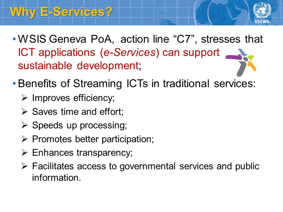 Why E-Services WSIS Geneva PoA, action line C7 , stresses that ICT applications (e-Services) can support sustainable development;