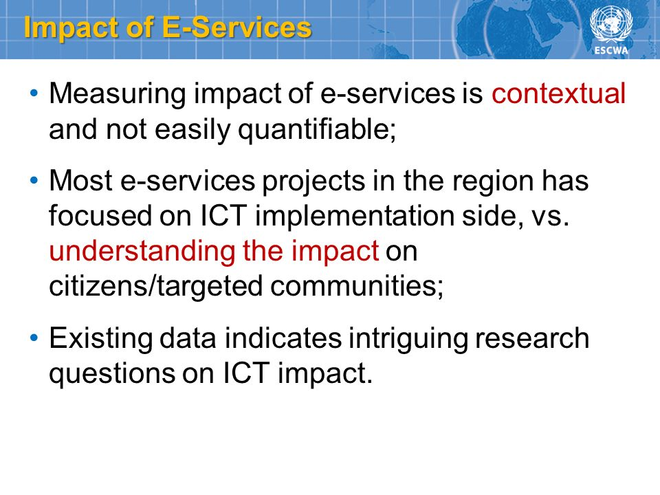 Impact of E-Services Measuring impact of e-services is contextual and not easily quantifiable;