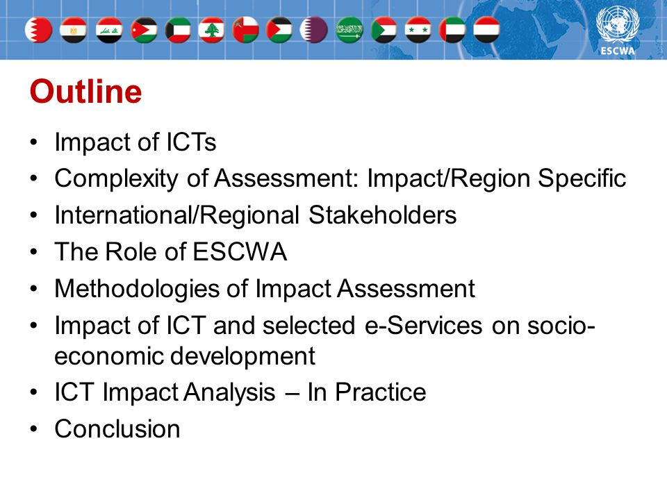 Outline Impact of ICTs. Complexity of Assessment: Impact/Region Specific. International/Regional Stakeholders.