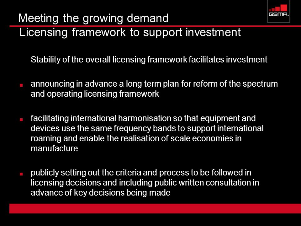 Meeting the growing demand Licensing framework to support investment