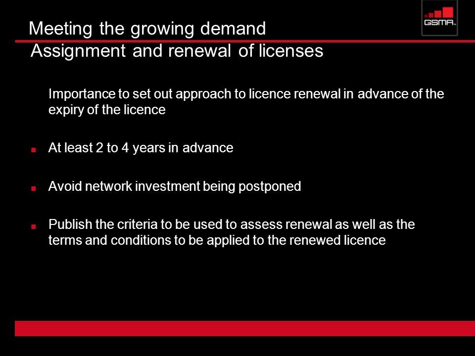 Meeting the growing demand Assignment and renewal of licenses