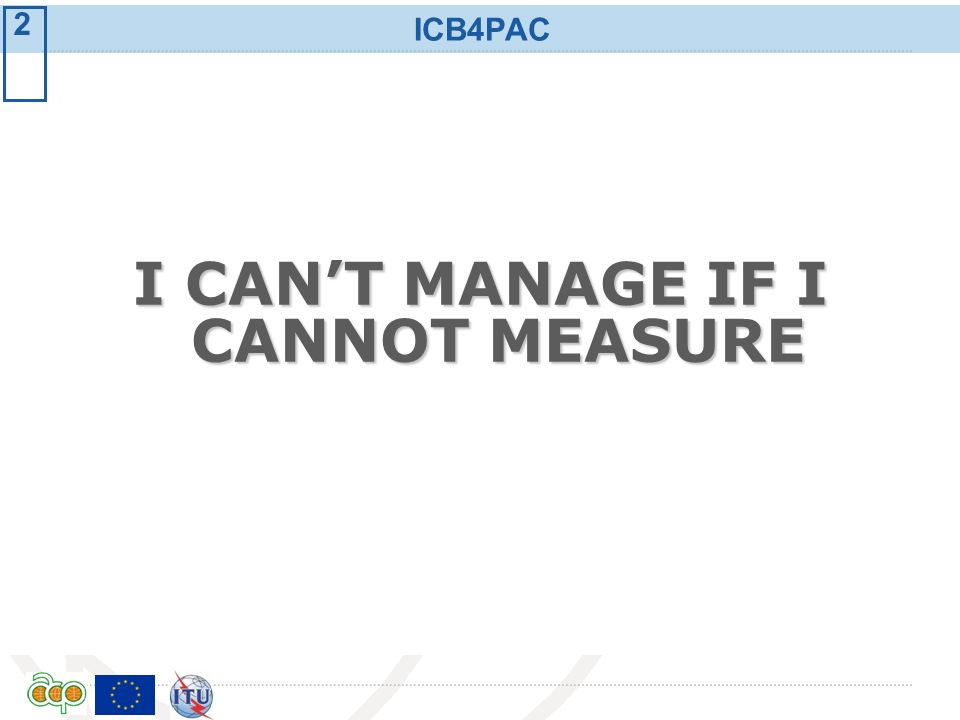 I CAN'T MANAGE IF I CANNOT MEASURE