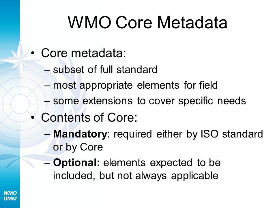 WMO Core Metadata Core metadata: Contents of Core: