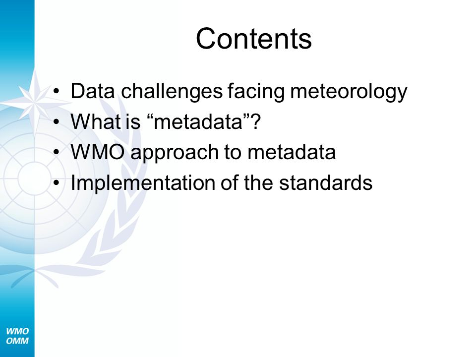 Contents Data challenges facing meteorology What is metadata