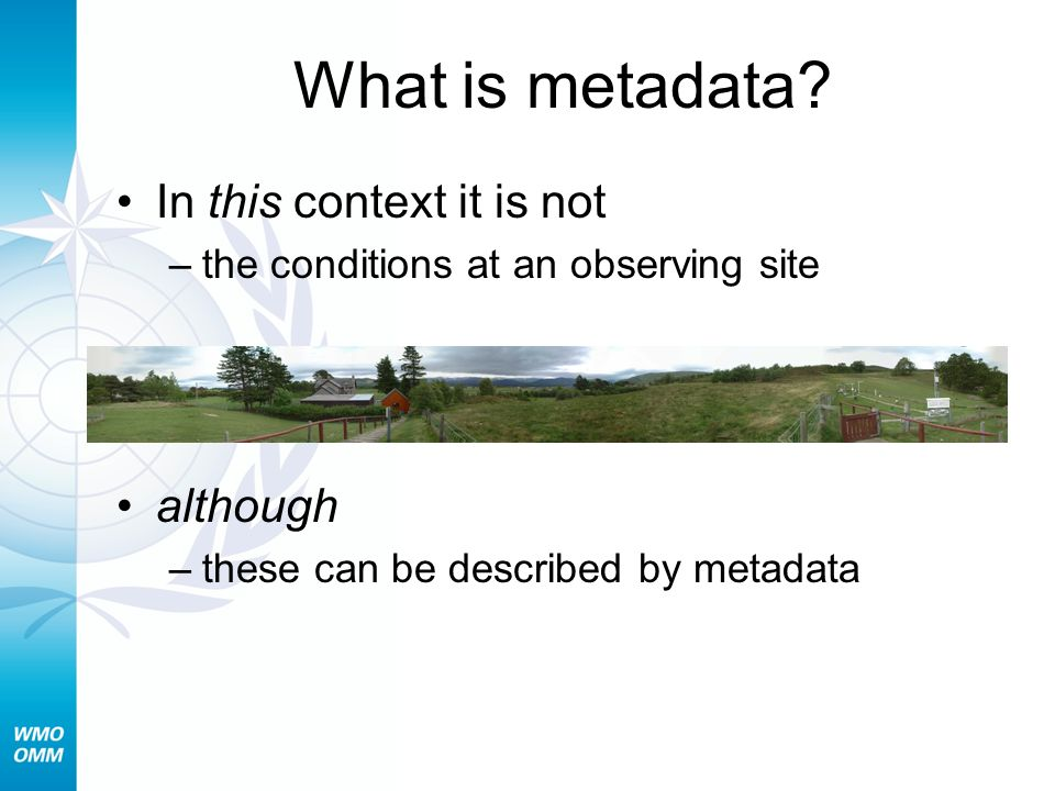 What is metadata In this context it is not although