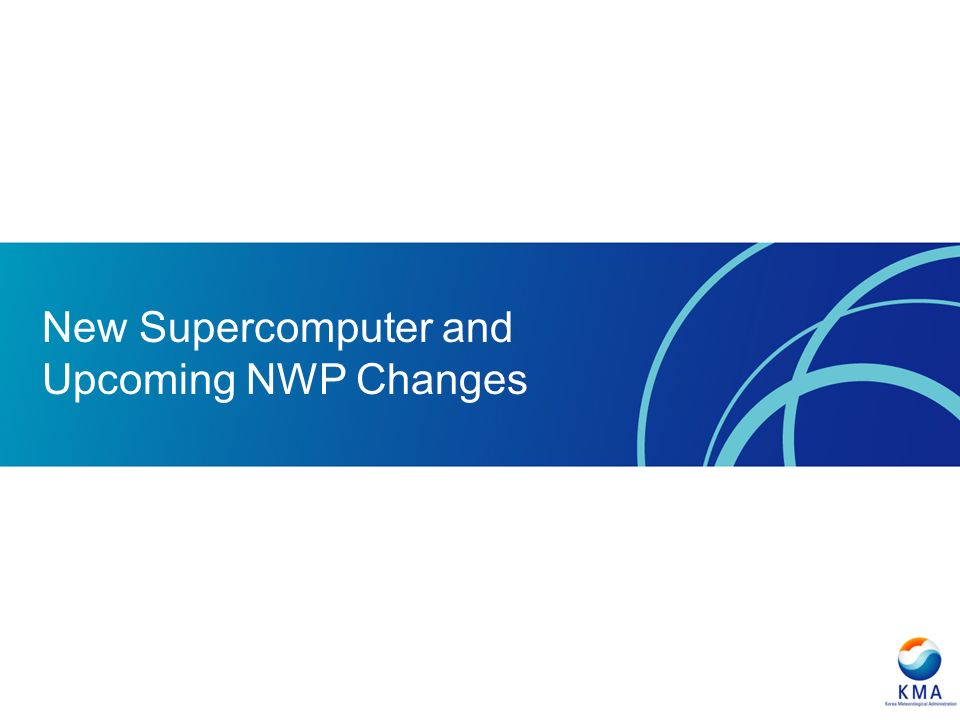 New Supercomputer and Upcoming NWP Changes