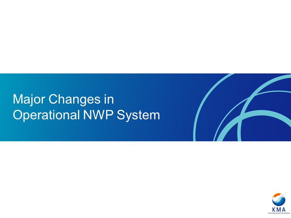 Major Changes in Operational NWP System