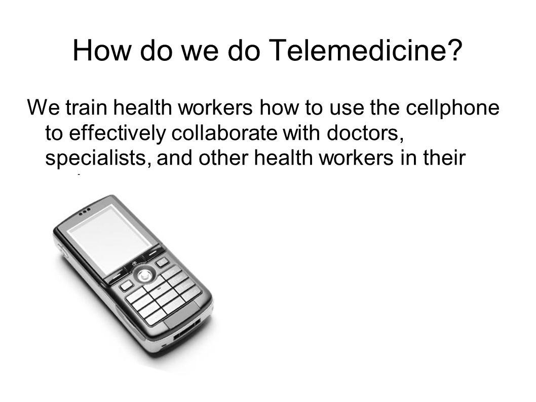 How do we do Telemedicine