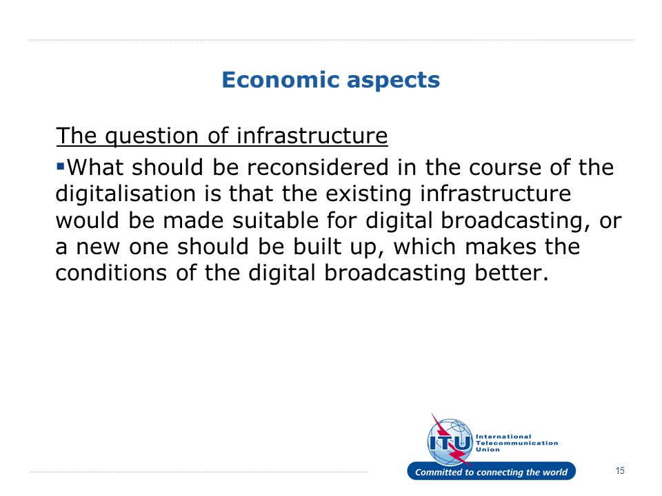 Economic aspects The question of infrastructure.