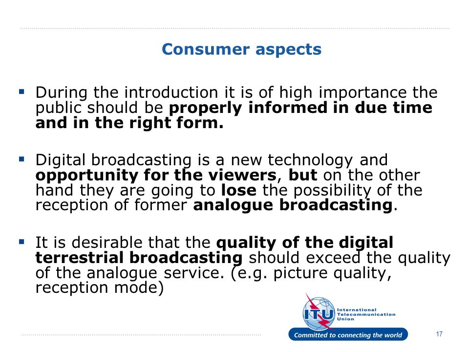 Consumer aspects During the introduction it is of high importance the public should be properly informed in due time and in the right form.