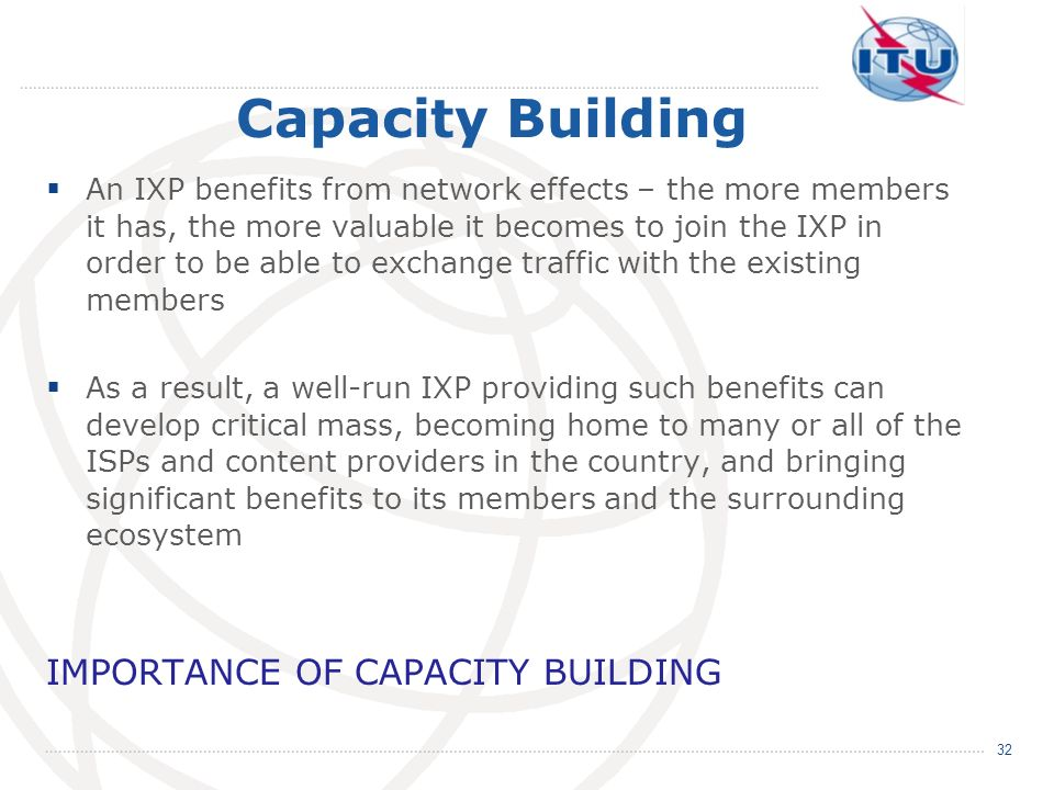 Capacity Building IMPORTANCE OF CAPACITY BUILDING