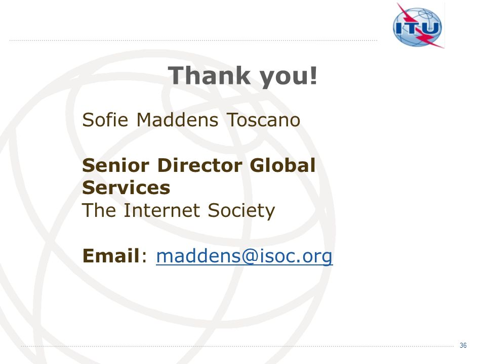Thank you! Sofie Maddens Toscano Senior Director Global Services
