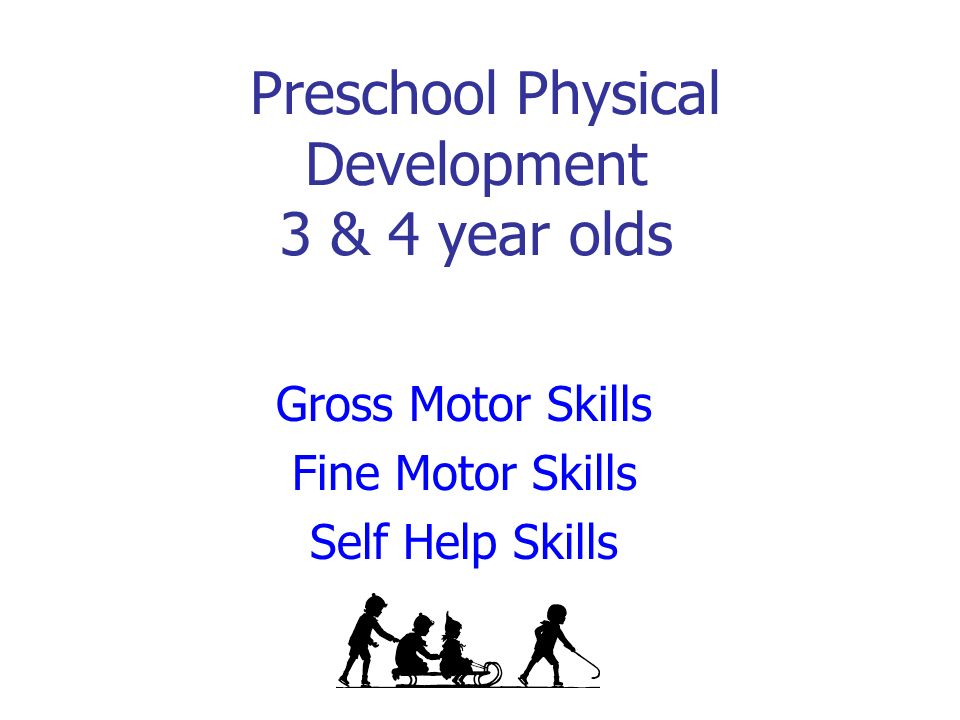 Preschool physical development 3 4 year olds ppt video for Motor and social development of a 7 year old