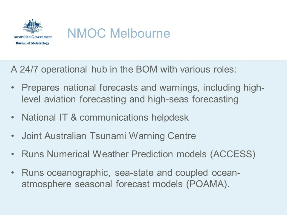 NMOC Melbourne A 24/7 operational hub in the BOM with various roles: